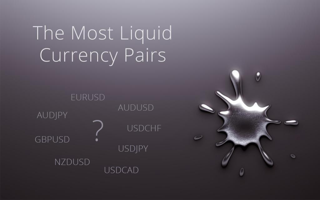 Die liquidesten Währungspaare